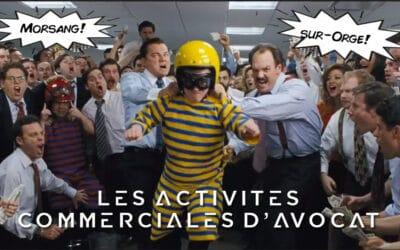 Activités commerciales d'avocat : une profession en évolution