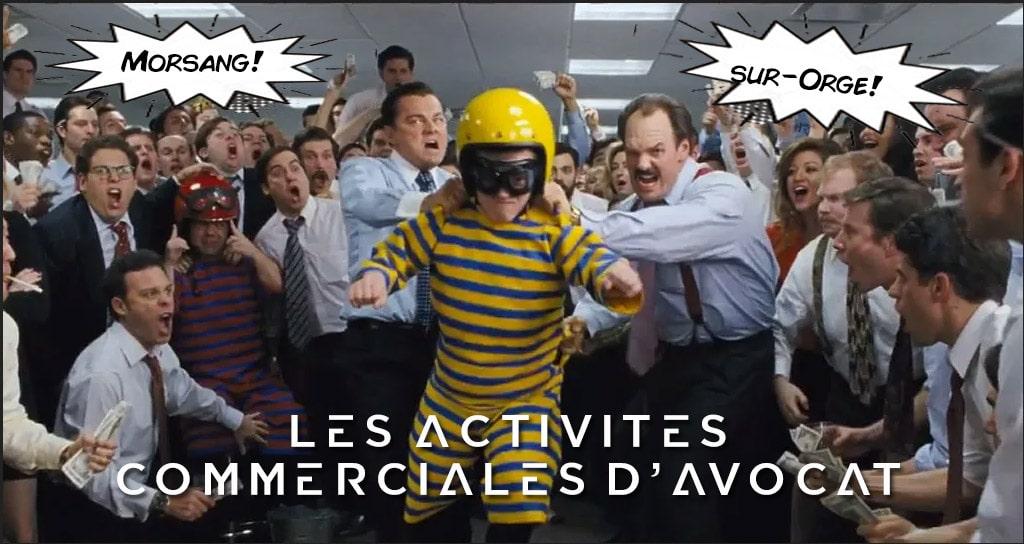 Activités commerciales connexes et accessoires de l'avocat - Réforme Loi Macron